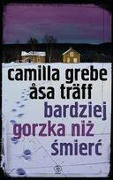 Rebis Camilla Grebe, Asa Traff Bardziej gorzka niż śmierć