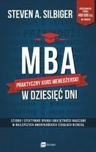 MBA w dziesięć dni Praktyczny kurs menedżerski Steven A Silbiger