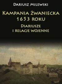 Napoleon V Kampania żwaniecka 1653 roku - Dariusz Milewski