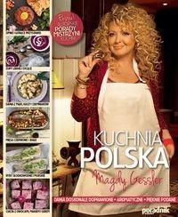 Edipresse Polska Kuchnia Polska Magdy Gessler - Magda Gessler