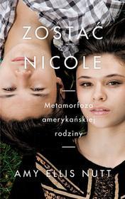 Czarna Owca Zostać Nicole. Metamorfoza amerykańskiej rodziny - AMY ELLIS NUTT