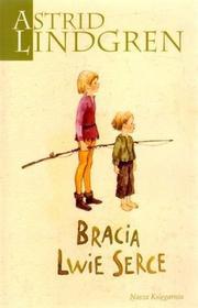 Nasza Księgarnia Bracia Lwie Serce - Astrid Lindgren