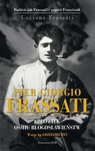 WAM Luciana Frassati Pier Giorgio Frassati. Człowiek ośmiu Błogosławieństw