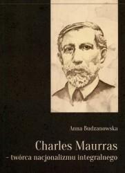 Księgarnia Akademicka Anna Budzanowska Charles Maurras - twórca nacjonalizmu integralnego