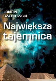 Szatkowski Longin Największa tajemnica / wysyłka w 24h