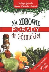 AWM Na zdrowie Porady dr Górnickiej - Jadwiga Górnicka, Zwolińka-Kańtoch Sabina