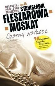 Stanisława Fleszarowa-Muskat Czarny warkocz / TOM 19 Mistrzyni Powieści Obyczajowej