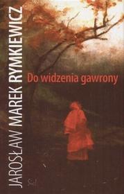 Sic Jarosław Marek Rymkiewicz Do widzenia gawrony