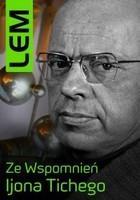 Ze wspomnień Ijona Tichego Stanisław Lem
