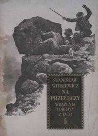 LTW Na przełęczy Wrażenia i obrazy z Tatr - Stanisław Ignacy Witkiewicz