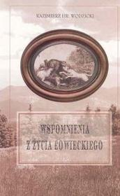 Wspomnienia z życia łowieckiego - Kazimierz Wodzicki