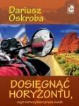 Zysk i S-ka Dosięgnąc horyzontu, czyli motocyklem przez świat - Oskroba Dariusz