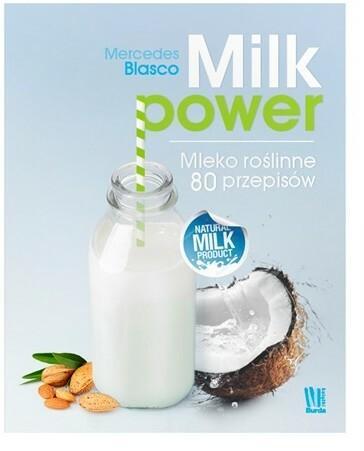 Burda książki Milk Power. Mleko roślinne - 80 przepisów - MERCEDES BLASER