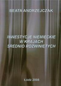 Wydawnictwo Uniwersytetu Łódzkiego Inwestycje niemieckie w krajach średnio rozwiniętych