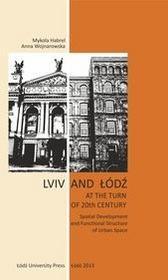 Lviv and Łódź at the Turn of 20th Century / wysyłka w 24h