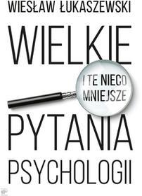 Smak słowa Wielkie i te nieco mniejsze pytania psychologii - Wiesław Łukaszewski
