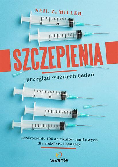 Vivante Szczepienia. Przegląd ważnych badań - NEIL Z. MILLER
