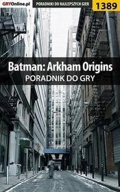 "Batman Arkham Origins poradnik do gry Jacek ""Stranger"" Hałas EPUB)"