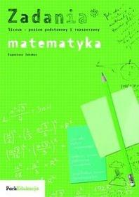 Eugeniusz Jakubas Zadania Matematyka poziom podstawowy i rozszerzony