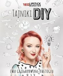 Znak Tajniki DIY. Red Lipstick Monster - Ewa Grzelakowska-Kostoglu