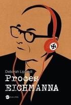 Proces Eichmanna Deborah E Lipstadt