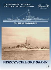 Polskie okręty wojenne w Wielkiej Brytanii 1939-1945. Niszczyciel ORP Orkan