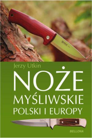 Bellona Jerzy Utkin Noże myśliwskie Polski i Europy