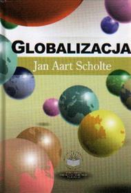 Scholte Jan Aart Globalizacja - mamy na stanie, wyślemy natychmiast