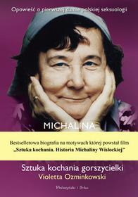 Prószyński Sztuka kochania gorszycielki. Michalina Wisłocka - Violetta Ozminkowski