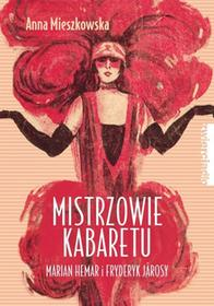 Zwierciadło Mistrzowie kabaretu. Marian Hemar i Fryderyk Jarosy - Anna Mieszkowska