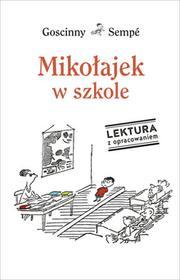 Goscinny Rene, Sempe Jean-Jacques Mikołajek w szkole. Lektura z opracowaniem / wysyłka w 24h