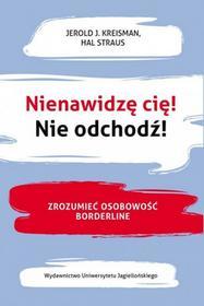 Wydawnictwo Uniwersytetu Jagiellońskiego Nienawidzę cię! Nie odchodź! Marzena Szymańska-Błotnicka
