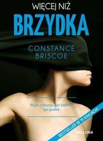 Bellona Constance Briscoe Więcej niż brzydka