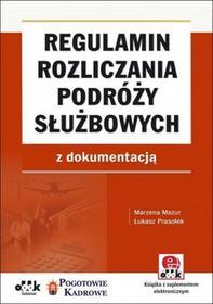 Mazur Marzena, Prasołek łukasz Regulamin rozliczania podróży służbowych z dokumentacją - mamy na stanie, wyślemy natychmiast