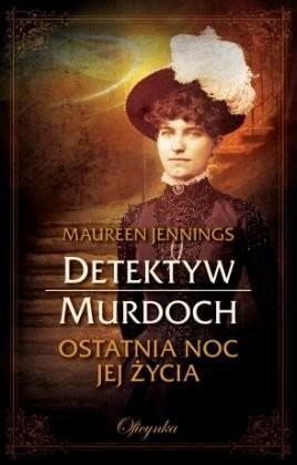 Detektyw Murdoch. Ostatnia noc jej życia - Jennings Maureen