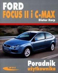 Wydawnictwa Komunikacji i Łączności WKŁFord Focus II i C-MAX. Poradnik użytkownika - Dieter Korp