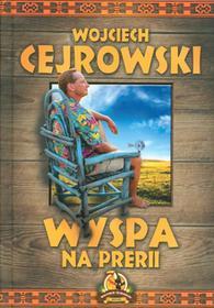 Bernardinum Wyspa na prerii - Wojciech Cejrowski