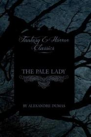 Fantasy and Horror Classics The Pale Lady (Fantasy and Horror Classics)