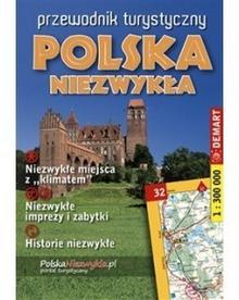 Demart S.A. Polska Niezwykła - przewodnik turystyczny - OD WYDAWCY