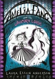 EGMONT BOOKS LIMITED AMELIA FANG AND THE UNICORN LORDS