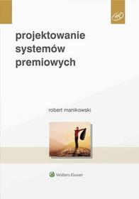 Robert Manikowski Projektowanie systemów premiowych