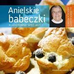 Salwator Aniela Garecka. Janina Król Anielskie babeczki. Klasztorne specjały