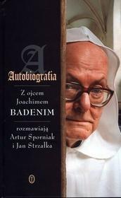Wydawnictwo Literackie Joachim Badeni Autobiografia. Rozmowy z ojcem Joachimem Badenim