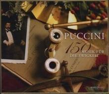 Puccini 150 Musik für die Ewigkeit