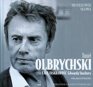 """Daniel Olbrychski czyta \""""""""Całą Jaskrawość"""""""" Edwarda Stachury (audiobook CD) - Edward Stachura"""