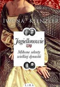 Lira Publishing Sp. z o.o. Jagiellonowie Miłosne sekrety wielkiej dynastii - odbierz ZA DARMO w jednej z ponad 30 księgarń!