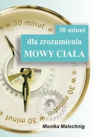 KOS 30 minut dla zrozumienia mowy ciała - MONIKA MATSCHNIG