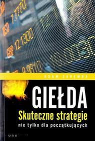 One Press Giełda Skuteczne strategie nie tylko dla początkujących Adam Zaremba