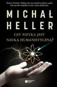 Copernicus Center Press Czy fizyka jest nauką humanistyczną - Michał Heller
