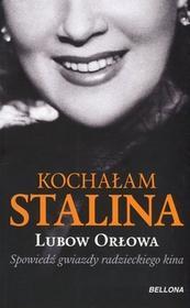 Bellona Kochałam Stalina - LJUBOW ORŁOWA